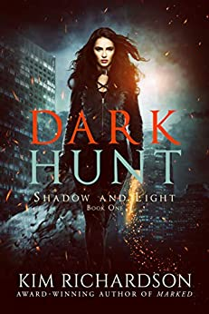 Dark Hunt (Shadow and Light Book 1) by [Richardson, Kim]