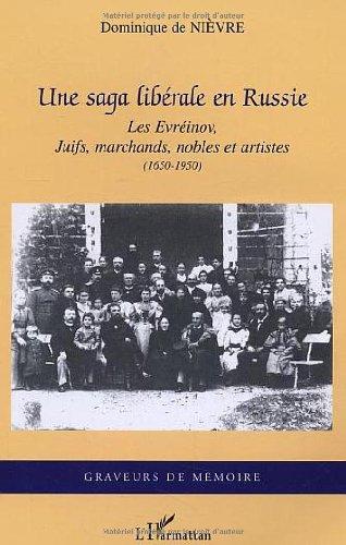 Une saga libérale en Russie : les Evéinov, juifs, marchands, nobles et artistes (1650-1950)