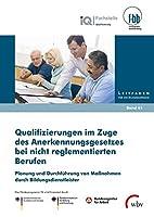 Qualifizierungen im Zuge des Anerkennungsgesetzes bei nicht reglementierten Berufen: Planung und Durchfuehrung von Massnahmen durch Bildungsdienstleister
