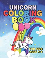 Unicorn Coloring Book for Kids Ages 4-8: Creative Coloring Pages with Funny Cute Unicorns for Kids Toddler Boys Girls Relax after School
