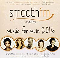 Smoothfm Presents Music for Mum 2016
