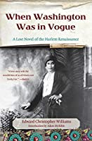 When Washington Was in Vogue: A Lost Novel of the Harlem Renaissance