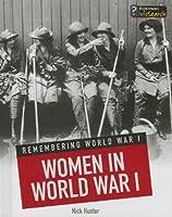 Women in World War I (Heinemann InfoSearch: Remembering World War I)
