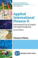 Applied International Finance: International Cost of Capital and Capital Budgeting
