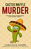 Cactus Waffle Murder (The Wicked Waffle Series Book 7) (English Edition)