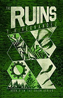 The Ruins (The Union Book 2) by [T.H. Hernandez]