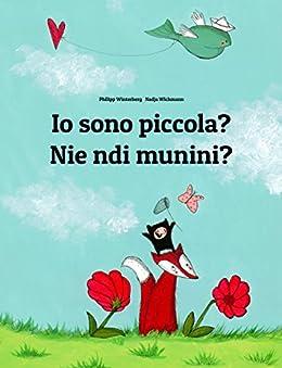 Io sono piccola? Nie ndi munini?: Libro illustrato per bambini: italiano-gikuyu (Edizione bilingue) (Italian Edition) by [Winterberg, Philipp]
