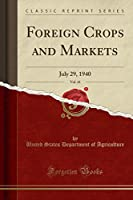 Foreign Crops and Markets, Vol. 41: July 29, 1940 (Classic Reprint)