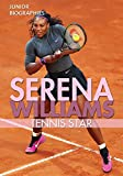 Serena Williams: Tennis Star (Junior Biographies)