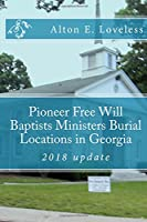 Pioneer Free Will Baptists Ministers Burial Locations in Georgia