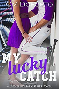 My Lucky Catch: (New Adult College Sports Romance) (University Park Series Book 6) by [Doporto, CM]