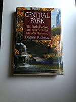 Central Park 1857-1995: The Birth, Decline, and Renewal of a National Treasure