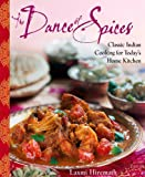 The Dance of Spices: Classic Indian Cooking for Today's Home Kitchen 画像