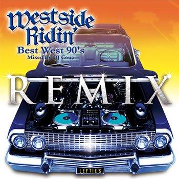 Westside Ridin' - Best West 90's Remix -