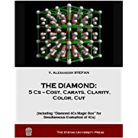 THE DIAMOND: 5 Cs -- Cost, Carat, Clarity, Color, and Cut (English Edition)