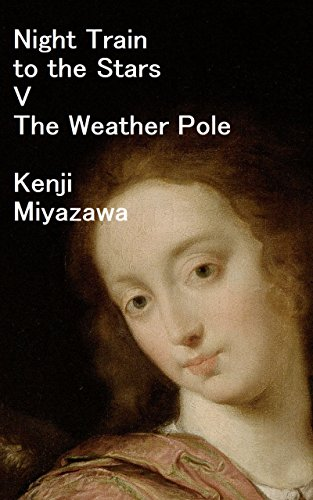 Night Train to the Stars V: The Weather Pole : Annotated Edition: Learning to Read Japanese in Hiragana - YUI: Elementary Reading