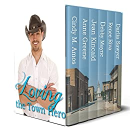 Loving the Town Hero by [Amos, Cindy M., Greene, Anne, Kincaid, Jean, Mayne, Debby, Riva, Renee, Sawyer, Darlia]