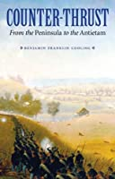 Counter-Thrust: From the Peninsula to the Antietam (Great Campaigns of the Civil War)