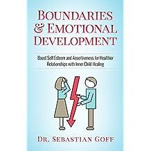 Boundaries & Emotional Development: Boost Self Esteem & Assertiveness for Healthier Relationships with Inner Child Healing (Codependency, Emotional healing)