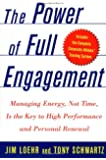 The Power of Full Engagement: Managing Energy, Not Time, Is…