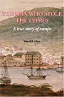 The Man Who Stole the Cyprus: A True Story of Escape