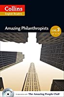 Collins ELT Readers -- Amazing Philanthropists (Level 3) (Collins ELT Readers. Level 3)