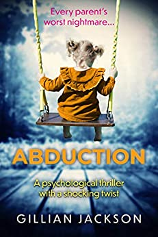 Abduction: A psychological thriller with a shocking twist by [Jackson, Gillian]