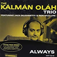 Always by KALMAN TRIO OLAH (2013-05-03)