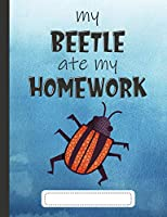 My Beetle Ate My Homework: Composition Notebook for Kids & Students - Wide Ruled Lined Pages (Cute Comp Books for School - Blue Watercolor)