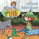 Hexe Lilli: Lilli und Robin Hood. CD