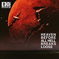 Heaven Before All Hell Breaks