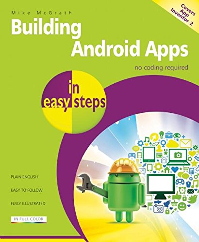 Download Building Android Apps in easy steps: Covers App Inventor 2 1840786299