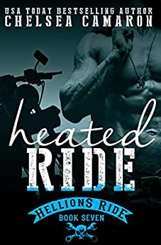 Heated Ride: Hellions Motorcycle Club (The Hellions Ride Series Book 7) by [Camaron, Chelsea]