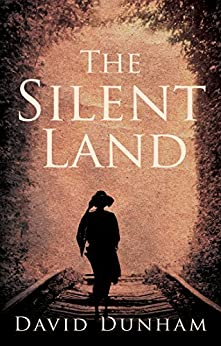 The Silent Land by [Dunham, David]