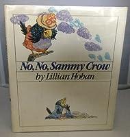 No, No, Sammy Crow