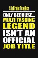 4th Grade Teacher Only Because Multi Tasking Legend Isn't An Official Job Title