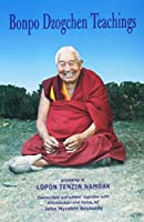 Bonpo Dzogchen Teachings: According to Lopon Tenzin Namdak