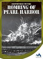 Eyewitness to the Bombing of Pearl Harbor (Eyewitness to World War II)