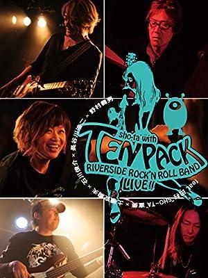 "SHO-TA with Ten pack Riverside Rock'n roll Band LIVE! feat. 田村""SHO-TA""直美×土橋安騎夫×石川俊介×長谷川浩二×野村義男"