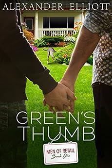Green's Thumb: A silver MM gay romance. (Men of Retail Book 1) by [Elliott, Alexander]