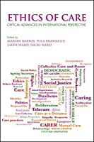 Ethics of Care: Critical Advances in International Perspective by Unknown(2015-12-28)