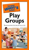 The Pocket Idiot's Guide to Play Groups [並行輸入品]