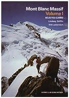 Mont Blanc Massif: Col de Berangere - Col du Geant v. 1: Selected Climbs