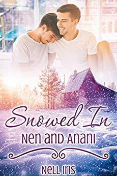 Snowed In: Nen and Anani by [Iris, Nell]