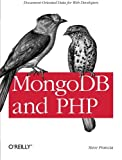 MongoDB and PHP: Document-Oriented Data for Web Developers