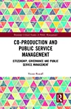 Co-Production and Public Service Management: Citizenship, Governance and Public Services Management (Routledge Critical Studies in Public Management) 画像
