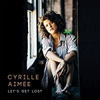 Let's Get Lost by Cyrille Aimee