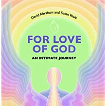 For Love of God: An Intimate Journey
