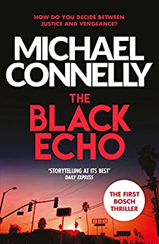 [Connelly, Michael]のThe Black Echo (Harry Bosch Book 1) (English Edition)