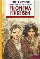 Die abenteuerliche Geschichte der Filomena Findeisen. ( Ab 12 J.)